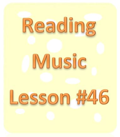 Reading Music Lesson #46: Dotted Quarter Notes