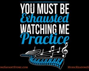 You Must Be Exhausted Watching Me Practice Music Apparel Collection