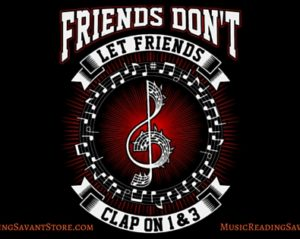 Friends Don't Let Friends Clap On 1 & 3 Music Apparel Collection