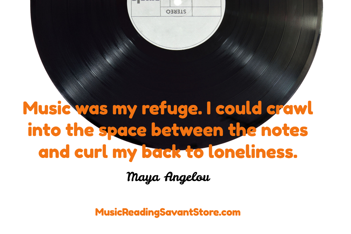 Maya Angelou Music Quote